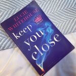 Review: Keep You Close – Lucie Whitehouse
