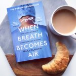Review: When Breath Becomes Air – Paul Kalanithi