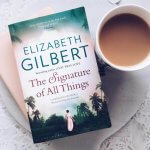 Review: The Signature of All Things – Elizabeth Gilbert