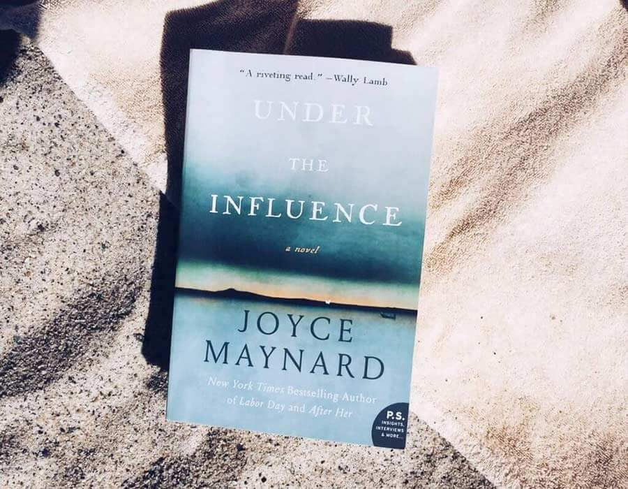 Under the Influence by Joyce Maynard