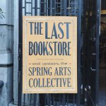 A Literary Pilgrimage to The Last Bookstore
