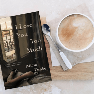 Review: I Love You Too Much – Alicia Drake