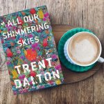 Review: All our Shimmering Skies by Trent Dalton