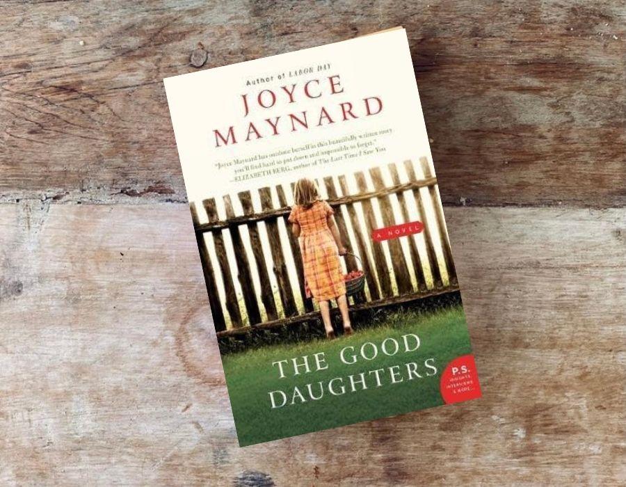 The Good Daughters by Joyce Maynard